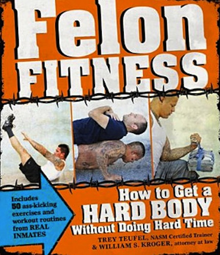 Felon fitness how to get a hard body without doing
