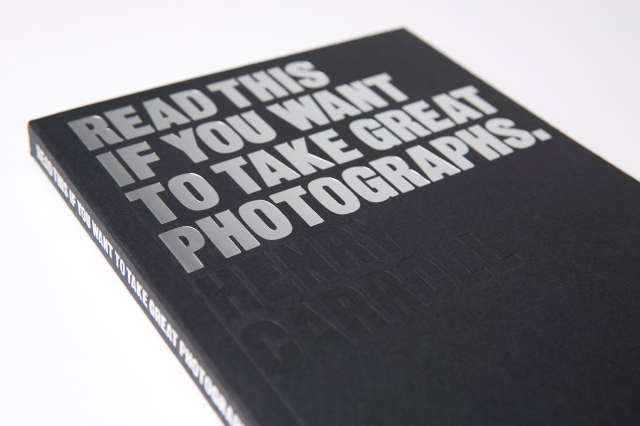 Read This If You Want to Take Great Photographs: Henry Carroll: 9781780673356: Amazon.com: Books