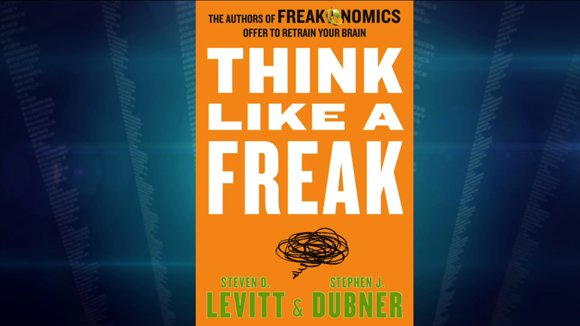 Think Like a Freak: The Authors of Freakonomics Offer to Retrain Your Brain: Steven D. Levitt, Stephen J. Dubner: 9780062218339: Amazon.com: Books